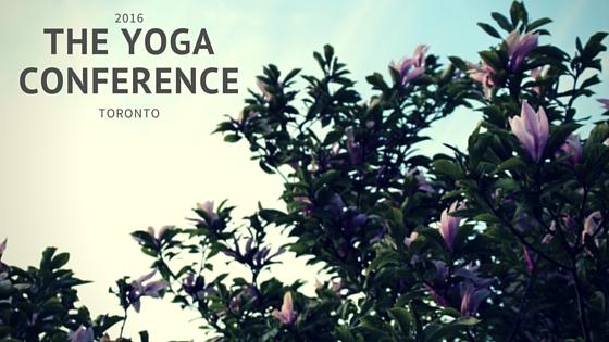 Toronto :: The Yoga Conference