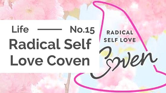 Life :: Radical Self Love Coven