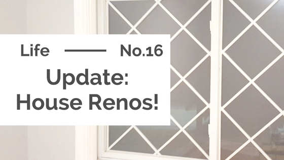 Life :: House Renovations Update
