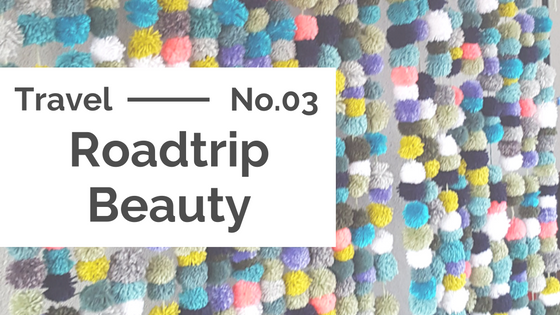 Travel :: Roadtrip Beauty Must-Haves