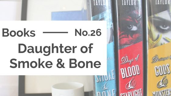 Books :: Daughter of Smoke & Bone Trilogy