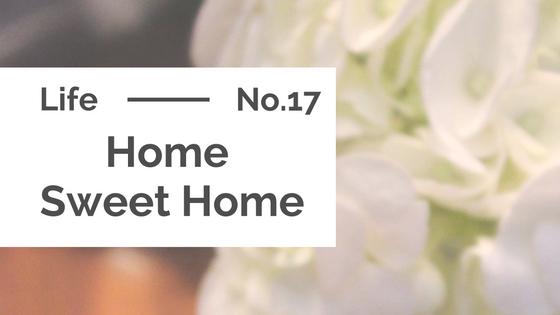 Life :: Home Sweet Home
